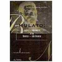 mulato-negro-nao-negro-e-ou-branco-nao-branco-eneida-de-almeida-dos-reis-8587770063_200x200-PU6ecaafae_1