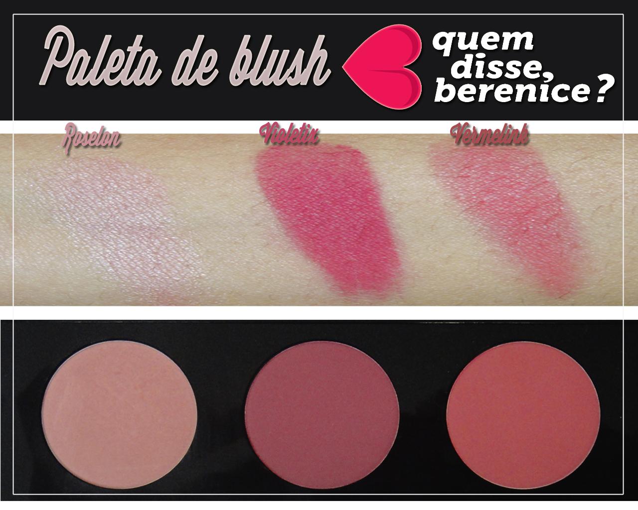 paleta-blush-quem-disse-berenice-resenha-swatch
