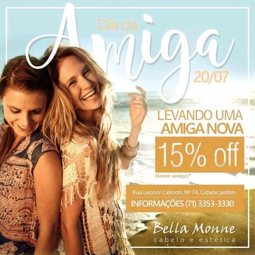 DIA DO AMIGO - BELLA MONNE